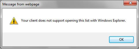 """Open with Windows Explorer Error: """"Your client does not support opening this list with windows explorer"""""""