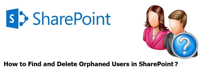 find and delete orphaned users in sharepoint