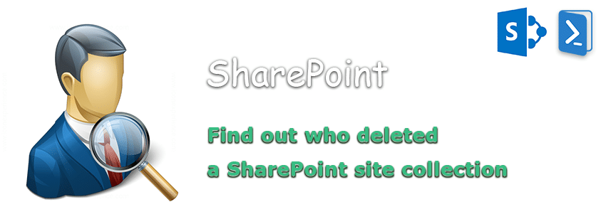 find who deleted a sharepoint site