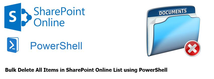 Bulk Delete All Items in SharePoint Online List using PowerShell