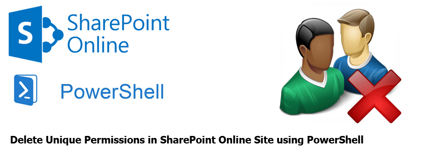 Delete Unique Permissions in SharePoint Online Site using PowerShell