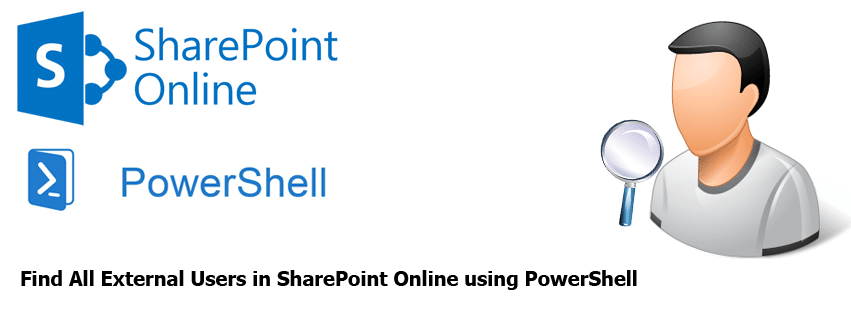 Find All External Users in SharePoint Online using PowerShell