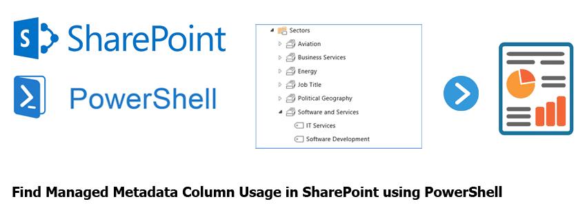 Get Managed Metadata Column Usage Report in SharePoint using PowerShell