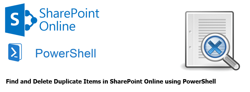 Find and Delete Duplicate Items in SharePoint Online using PowerShell