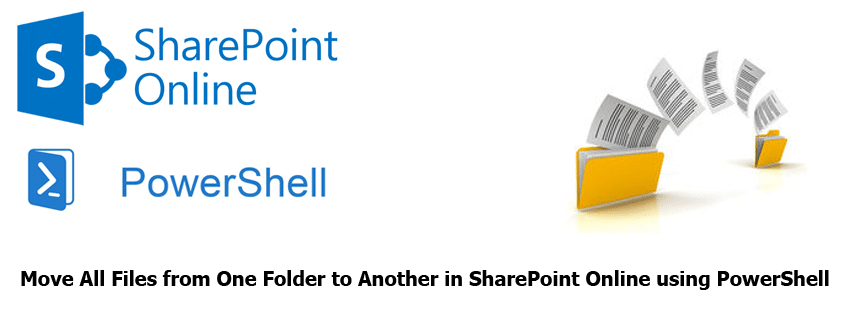 Move All Files from One Folder to Another in SharePoint Online using PowerShell