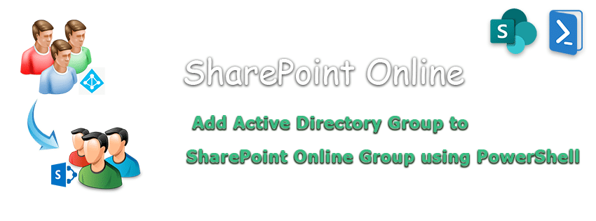 PowerShell to Add Active Directory Group to SharePoint Online Group