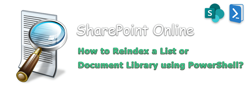 PowerShell to Reindex a List or Document Library in SharePoint Online