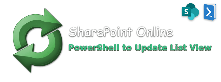 PowerShell to Update  SharePoint Online List View