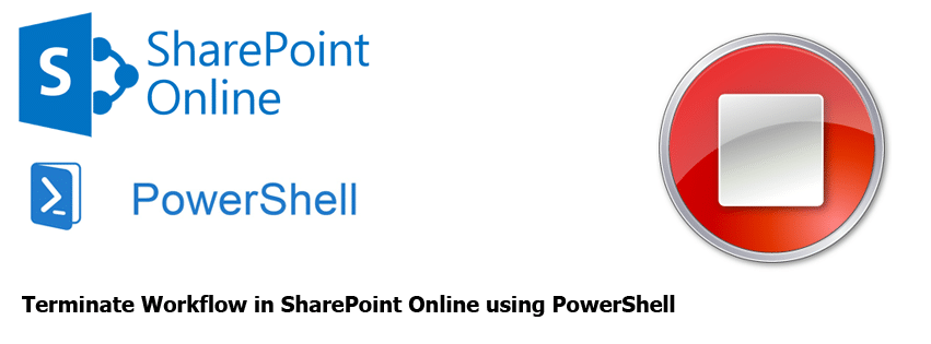 Terminate Workflow in SharePoint Online using PowerShell