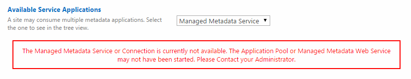 The Managed Metadata Service or Connection is currently not available.