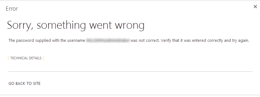 The password supplied with the username Domain\Username was not correct. Verify that it was entered correctly and try again.