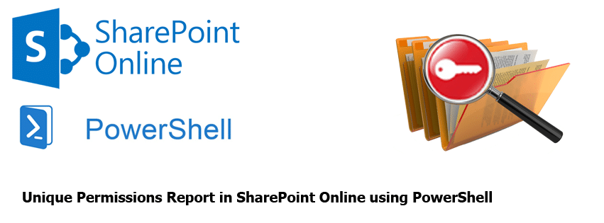 Unique Permissions Report in SharePoint Online using PowerShell