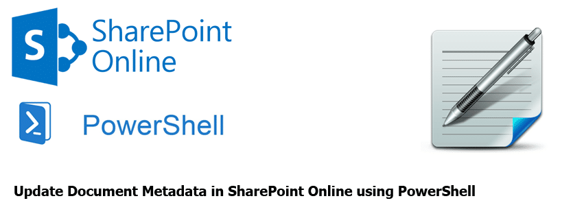 Update Document Metadata in SharePoint Online using PowerShell