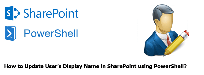 Update User Display Name from in SharePoint using PowerShell