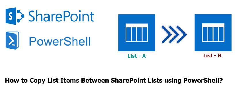 Copy List Items Between SharePoint Lists using PowerShell
