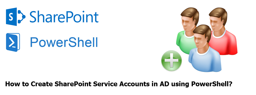 Create SharePoint Service Accounts in AD using PowerShell
