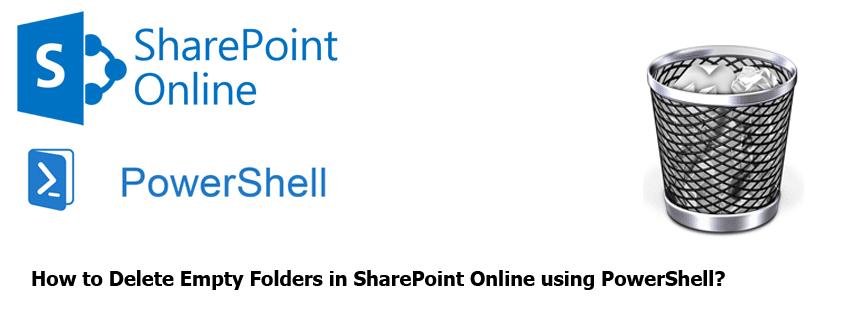 Delete Empty Folders in SharePoint Online using PowerShell