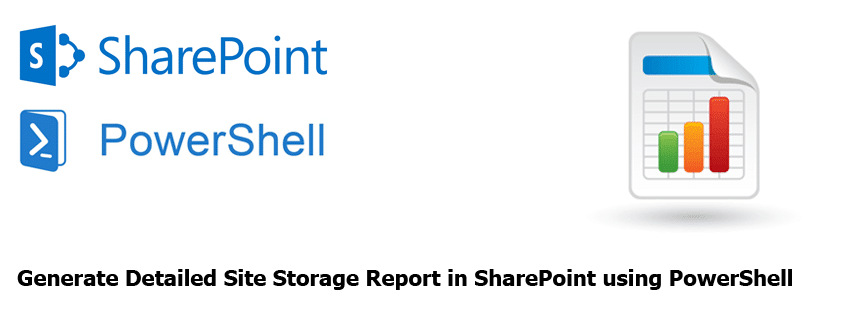 detailed site storage report in sharepoint using powershell