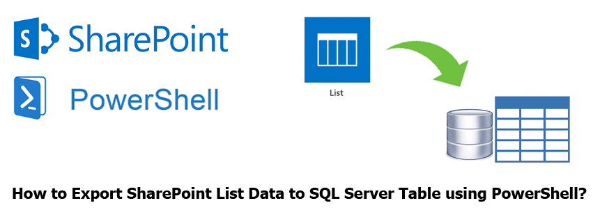 Export SharePoint List Data to SQL Server Table using PowerShell