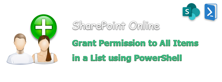 powershell to Grant Permission to User on All Items in a SharePoint Online List