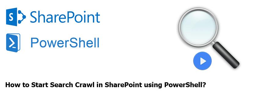 sharepoint start full crawl, incremental crawl powershell