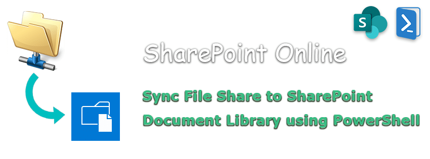 sync file share to sharepoint online document library using powershell