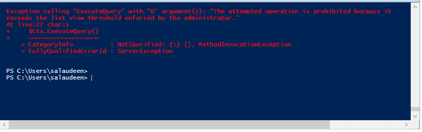 """Exception calling """"ExecuteQuery"""" with """"0"""" argument(s): """"The attempted operation is prohibited because it exceeds the list view threshold enforced by the administrator."""""""