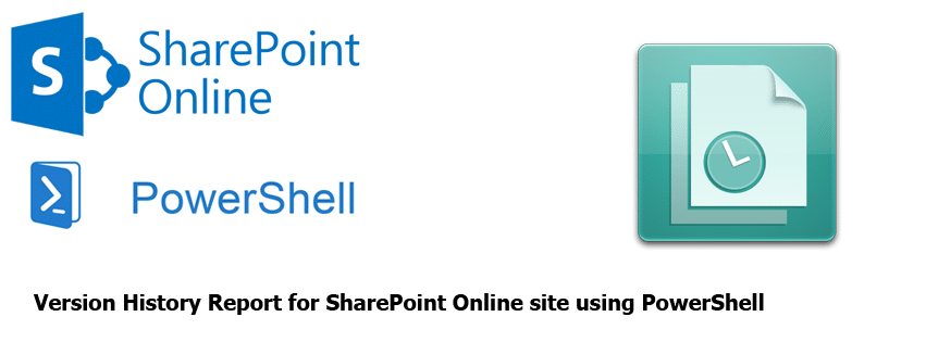 version history report for sharepoint online using powershell