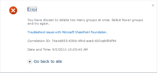 You have chosen to delete too many groups at once. Select fewer groups and try again.